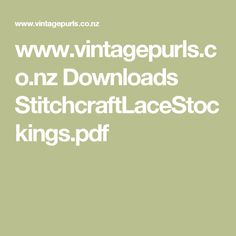 www.vintagepurls.co.nz Downloads StitchcraftLaceStockings.pdf