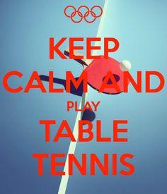 KEEP CALM AND PLAY TABLE TENNIS
