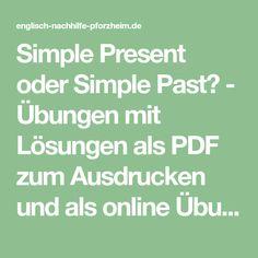 Simple Present oder Simple Past? - Übungen mit Lösungen als PDF zum Ausdrucken und als online Übungen zum Englisch Lernen.
