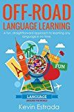 Off-Road Language Learning: A Time Proven Approach to Learn Any Language in Just Weeks. by Kevin Estrada (Author) #Kindle US #NewRelease #Reference #eBook #ad