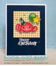 Siehled With A Kiss using Party Crab #digi stamp from Some Odd Girl stamps. #digitalstamp #crab #party #someoddgirl www.someoddgirl.com