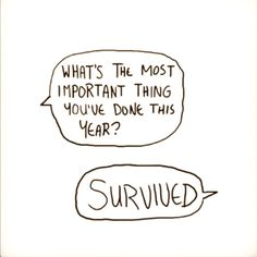 most important thing this year survive