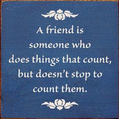 ...a true friend...