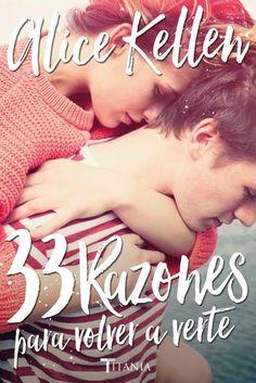 33 Razones para volver a verte // Alice Kellen // Titania Fresh (Ediciones Urano)