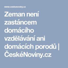 Zeman není zastáncem domácího vzdělávání ani domácích porodů | ČeskéNoviny.cz