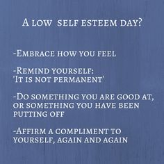 How to get through a 'low self esteem' day