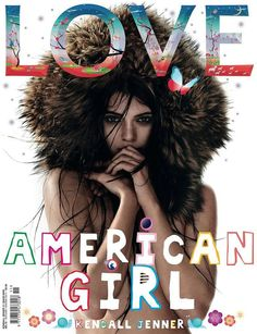 Pin for Later: Kendall Jenner's Style Is Officially the Coolest in the World Even Indie Magazines Love Her Cool glossy Love Magazine chose Kendall as its August cover girl.