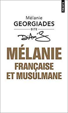 Amazon.fr - Mélanie, Française et musulmane - Melanie Georgiades - Livres