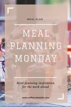 After a couple of weeks break due to moving house, meal planning Monday is back! We've pretty much settled into our new home...