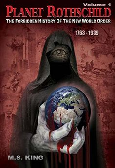 Planet Rothschild (Volume 1): The Forbidden History of the New World Order (1763-1939) by M King http://www.amazon.com/dp/B0131PRYVI/ref=cm_sw_r_pi_dp_hbUVvb10VQ8YE