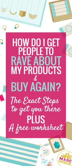 "Do you ever tell friends about a so-so product or think ""I gotta get me another one of those!"" Your products need to be GREAT if you want raving repeat customers. 3 simple steps and ideas to ponder when planning your next product."