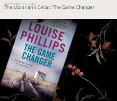 Louise Phillips Writer: A Cracking Read....The Librarian's Cellar Review! Game Changer, Cellar, Writer, Childhood, Reading, Infancy, Writers, Reading Books, Authors