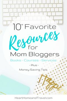 A list of resources especially for mom bloggers. Favorite books about blogging and helpful courses. Plus money saving tips and more! via @Christina | Heart, Home & Travel