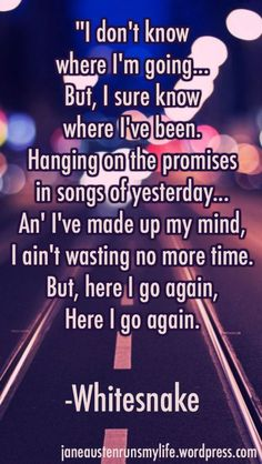 "Yes here we go again… So those of you who don't know, those are lyrics from the song. So here we go again, another post on our ""Getting Over a Heartbreak Seri… Back To The 80's, Get Over It, Song Lyric Quotes, Music Lyrics, Here I Go Again, 80s Songs, Stuck In My Head, Robert Plant, My Mind"