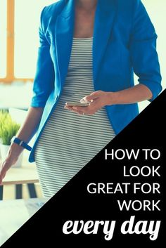 Wondering how to look great for work EVERY DAY? We rounded up our top six tips to look polished, put together, and professional on a regular basis.