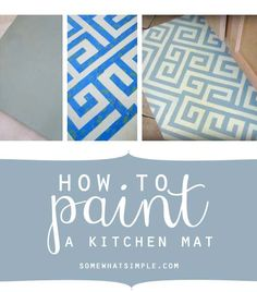 How to paint a kitchen mat - tutorial from Somewhatsimple.com