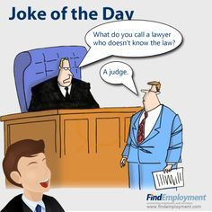 What do you call a lawyer who doesn't know the law..