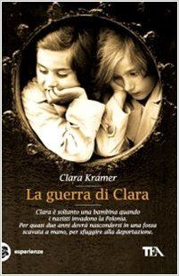 Amazon.it: La guerra di Clara - Clara Kramer, M. Togliani - Libri