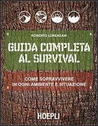 Guida Completa al Survival Roberto Lorenzani Survival, Cover Design, Marketing, Kappa, Books, Livros, Book, Livres, Book Cover Design