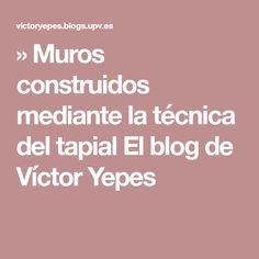 » Muros construidos mediante la técnica del tapial El blog de Víctor Yepes