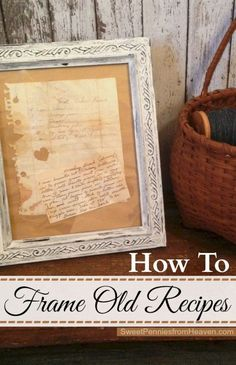 Why not Frame Recipes?! It's the Perfect Way to Display Mom or Grandmas Old Recipes as keepsakes. Make sure you're using a frame that compliments your kitchen decor and style.