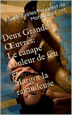 Deux Grandes Œuvres: Le canapé couleur de feu et Margot la ravaudeuse (photos et illustrations) (French Edition)