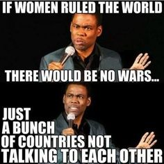 If women ruled the world meme - Funny Dirty Adult Jokes, Memes, Cartoons, Ecards, Fails & Pictures |