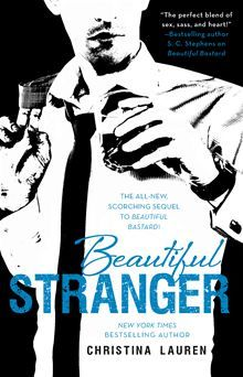 Beautiful Stranger by Christina Lauren. The all-new scorching sequel to Beautiful Bastard. Read it on #Kobo: http://www.kobobooks.com/ebook/Beautiful-Stranger/book-VIDDEqD66UO_gC69iHRhmA/page1.html