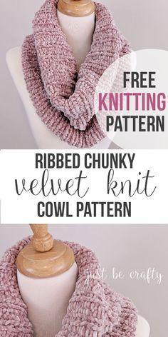 Chunky Ribbed Velvet Knit Cowl Pattern - Free Knitting Pattern by Just Be Crafty Knitting ProjectsKnitting FashionCrochet PatronesCrochet Amigurumi Baby Knitting Patterns, Crochet Beanie Pattern, Knit Or Crochet, Crochet Scarves, Loom Knitting, Knitting Stitches, Free Knitting, Knit Cowl Patterns, Start Knitting