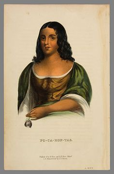Matoaka, aka Pocahontas  Most paintings/drawings are drawn with a European look.