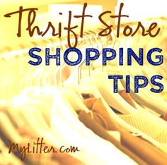 Thrift Store Shopping Tips