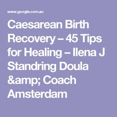 Caesarean Birth Recovery – 45 Tips for Healing – Ilena J Standring Doula & Coach Amsterdam