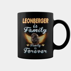 LEONBERGER Is #Family And Forever MUG, Order HERE ==> https://www.sunfrog.com/Pets/129592919-835755612.html?70559, Please tag & share with your friends who would love it, nana manga, core workouts, workouts challenge #animals, #hair, #beauty
