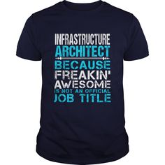 INFRASTRUCTURE ARCHITECT T-Shirts, Hoodies. GET IT ==► https://www.sunfrog.com/LifeStyle/INFRASTRUCTURE-ARCHITECT-Navy-Blue-Guys.html?id=41382