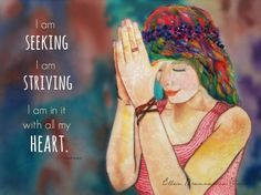 I am seeking I am striving I am in it with por EllenBrennemanStudio