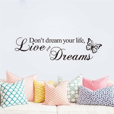 Donu0027t Dream Your Life Live Your Dreams Wall Quote Decal //Price $ 9.95 u0026 FREE shipping // #interiordesign #interior #walldecal #wallsticker ...  sc 1 st  Pinterest & never stop dreaming inspirational quotes wall art bedroom decorative ...
