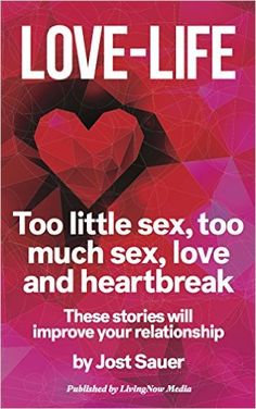 LOVE-LIFE: Too little sex, too much sex, love and heartbreak: These stories will improve your relationship