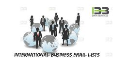 Best International Business Email Lists | B2B Data Services International Business Email Lists includes details of various prospects that are accumulated from various marketing sources. B2B Data Services helps such small and large businesses by providing well-curated and verified International Email Lists. #best #international #business #email #lists