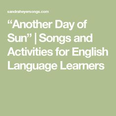 """""""Another Day of Sun"""" 