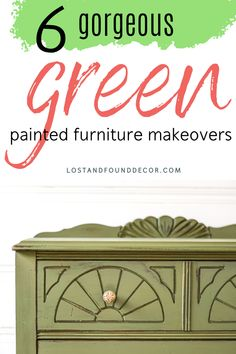 Here's a collection of 6 gorgeously done green painted makeovers to help jump start your own creative juices!