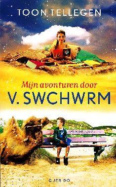 Mijn avonturen door V.Swchwrm - Toon Tellegen