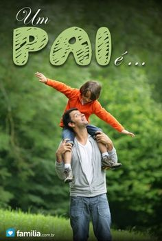 Um pai é... o primeiro herói de um filho e o primeiro amor de uma filha!!