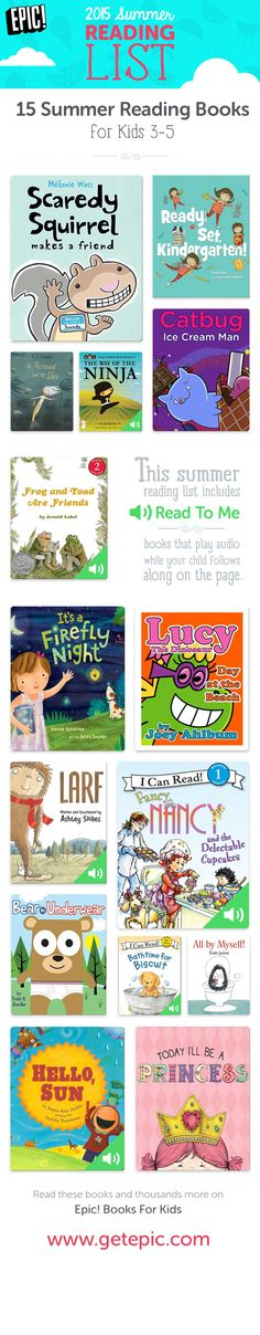 "Check out 15 of our favorite summer reading books for children ages 3 - 5! You can find these and thousands more on Epic! Books For Kids. This summer reading list includes ""Read To Me"" books that play audio while your child follows along on the page. Enjoy the best summer books of 2015 with your children! www.getepic.com/"