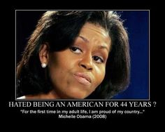 WORST FIRST LADY IN HISTORY. For the first time in my life I don't recognize and am afraid of my country! When you are afraid of your country it's TYRANNY!