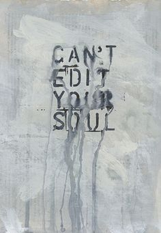 Can't edit your soul - words - quotes Words Quotes, Me Quotes, Psycho Quotes, Writing Quotes, Famous Quotes, Daily Quotes, Your Soul, Beautiful Words, Beautiful Soul