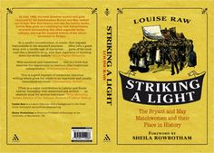 Great story of the rank and file who were the matchgirls. Louise Raw has written an excellent study