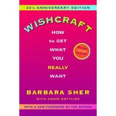 Wishcraft: How to Get What You Really Want by Barbara Sher