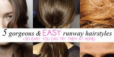 5 Gorgeous & Easy Runway Hairstyles//Read the rest here:http://indiepunkgoddess.net/2012/12/10/5-gorgeous-easy-runway-hairstyles/
