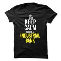 Special - I Cant keep calm, i work at Industrial Bank