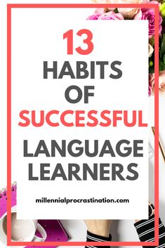 learning Find out the Best 13 Habits of Successful Language Learners. These language learnings hacks and tips will help you acheive foreign language fluency. Learning Languages Tips, Ways Of Learning, Learning Italian, Foreign Languages, Languages To Learn, Language Study, Spanish Language Learning, Learn A New Language, Foreign Language Teaching